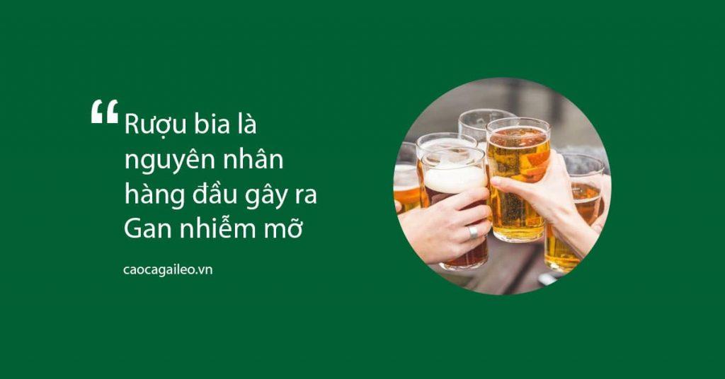 Rượu bia là nguyên nhân hàng đầu gây ra Gan nhiễm mỡ